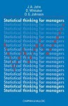 Statistical Thinking for Managers - J.A. John, David Whitaker, David G. Johnson
