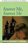 Answer Me, Answer Me - Irene Bennett Brown