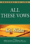 All These Vows--Kol Nidre (Prayers of Awe) - Lawrence A. Hoffman