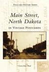 Main Street, North Dakota In Vintage Postcards (ND) (Postcard History Series) - Geneva Roth Olstad