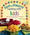 Fix-It and Forget-It Cooking with Kids: 50 Favorite Recipes to Make in a Slow Cooker, Revised & Updated - Phyllis Good
