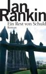 Ein Rest von Schuld - Ditte Bandini, Giovanni Bandini, Ian Rankin