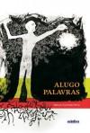 Alugo Palavras - Miguel Sanches Neto, Carlos Dala Stella
