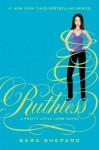 Ruthless (Pretty Little Liars, #10) - Sara Shepard