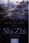 Winter Sun: Poems (Chinese Literature Today Book Series) - Shi Zhi, Zhang Qinghua, Jonathan Stalling