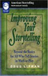 Improving Your Storytelling: Beyond the Basics for All Who Tell Stories in Work and Play (American Storytelling) - Doug Lipman