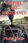 Empire and Resistance - Philip Shafer