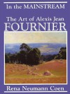 In the Mainstream: The Art of Alexis Jean Fournier, 1865-1948 - Rena Neumann Coen