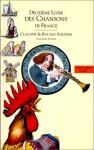 Livres des chansons. 2, Le deuxième livre des chansons de France - Anne Bouin, Roland Sabatier