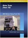 Ase Test Prep Series Medium/Heavy Duty Truck (T3): Drive Train - Delmar Publishers