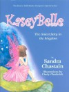 Kaseybelle: The Tiniest Fairy in the Kingdom - Sandra Chastain, Cindy Chadwick
