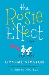 The Rosie Effect: A Novel (Don Tillman Book 2) - Graeme Simsion