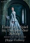 Falsches Spiel im Dienste der Krone. Historischer Roman - Anne Colwey