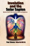 Involution and the Solar Sapien - Mother Earth Tone and the New Cosmogenesis - Paul Simons