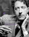 Jean Cocteau le magnifique: Les miroirs d'un poète - Pascal Fulacher, Dominique Marny, Gérard Lhéritier, Jean Cocteau
