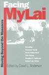 Facing My Lai: Moving Beyond the Massacre (Modern War Studies) - David L. Anderson