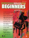 Christmas Solos for Beginners Christmas Solos for Beginners - Richard Bradley