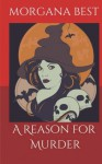 A Reason For Murder - Morgana Best