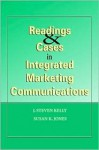 Readings & Cases in Integrated Marketing Communications - J Stephen Kelly, Susan K. Jones