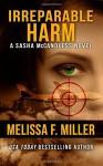 By Melissa F Miller Irreparable Harm (Sasha McCandless) - Melissa F Miller