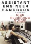 Assistant Engineer Handbook: Gigs in the Recording Studio & Beyond - Sarah Jones