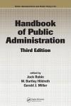 Handbook of Public Administration, Third Edition (Public Administration and Public Policy) - Jack Rabin, W. Bartley Hildreth