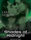 Shades of Midnight [Audiobook, MP3 Audio, Unabridged] Publisher: Tantor Media; Unabridged,MP3 - Unabridged CD edition - Lara Adrian