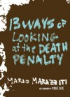 13 Ways of Looking at the Death Penalty - Mario Marazziti, Paul Elie