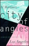 City of Angles: A Drive-By Portrait of Los Angeles - Al Martinez