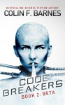 Code Breakers: Beta (Volume 2) - Colin F. Barnes