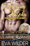 Outfoxing the Alpha: The Complete Story - Claire Ryann, Eva Wilder