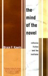 The Mind of the Novel: Reflexive Fiction and the Ineffable - Bruce F. Kawin