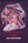 Nurse Heather's Choice - Mary Curtis Bowers