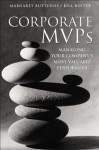 Corporate MVPs: Managing Your Company's Most Valuable Performers (Jb Foreign Imprint Series - Canada.) - Margaret Butteriss, Bill Roiter