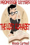The Lost Alphabet (Professor Letters#1) - Wendy Cartmell
