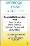 Facebook + Email = Success (ABCs Plus Basics for Websites) - Deborah Carney, Vinny O'Hare, Dave Cupples, David Iwanow