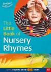 The Little Book Of Nursery Rhymes (Little Books) - Sally Featherstone, Kerry Ingham