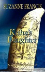 Ketha's Daughter [Song of the Arkafina #2] - Suzanne Francis