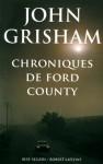 Chroniques de Ford County - John Grisham, Christine Bouchareine