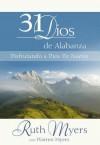 31 Dias De Alabanza: Enjoying God Anew: Spanish Edition - Ruth Myers, Warren Myers