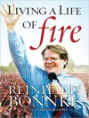 Living a Life of Fire - Reinhard Bonnke
