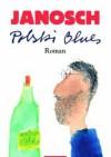 Polski Blues - Janosch