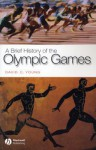A Brief History of the Olympic Games - David C. Young