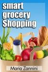 Smart Grocery Shopping - Maria Zannini