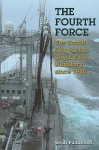 The Fourth Force: The Untold Story of the Royal Fleet Auxiliary Since 1945 - Geoff Puddefoot