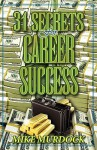 31 Secrets to Career Success - Mike Murdoch