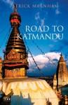 Road to Katmandu - Patrick Marnham