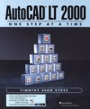 AutoCAD LT-One Step at a Time [With CDROM] - Timothy Sean Sykes