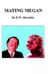 Mating Megan - R.W. Alexander