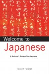 Welcome to Japanese: A Beginner's Survey of the Language - Kenneth G. Henshall, Junji Kawai